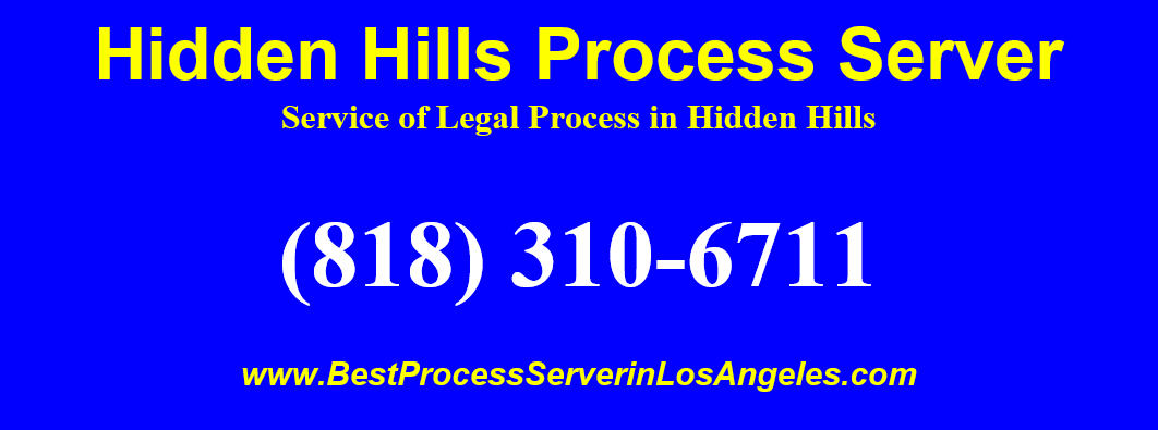 Hidden Hills Process Service| Process Server in Hidden Hills, Ca 91302